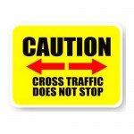 Durastripe Rectangle Sign - Caution Cross Traffic Does Not Stop